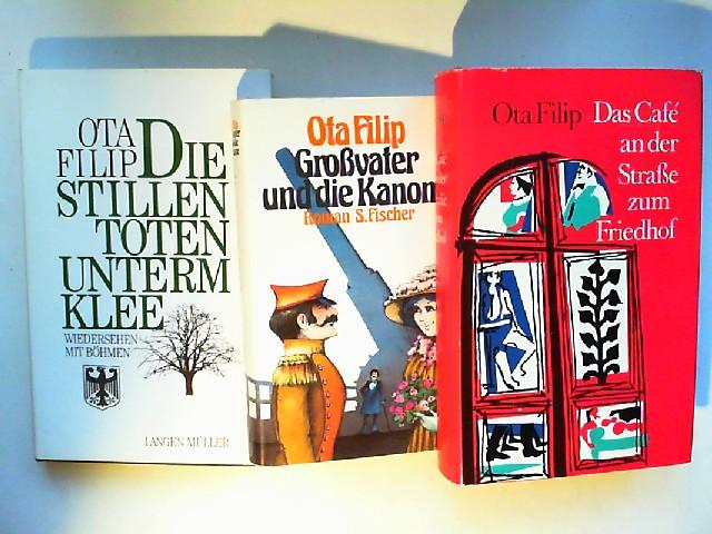 Filip, Ota: Von Ota Filip drei Bände zusammen: 1) Großvater und die Kanone; 2) Das Café an der Straße zum Friedhof; 3) Die stillen Toten unterm Klee, Wiedersehen mit Böhmen.