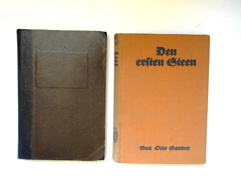Garber, Otto: 2 Bücher zusammen - Otto Garber: 1) Den ersten Steen; 2) De Schoolmeisterbuer.