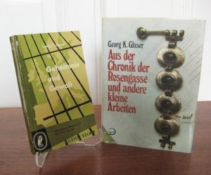 Glaser, Georg K.: 2 Bücher: Aus der Chronik der Rosengasse und andere kleine Arbeiten. / Geheimnis und Gewalt.