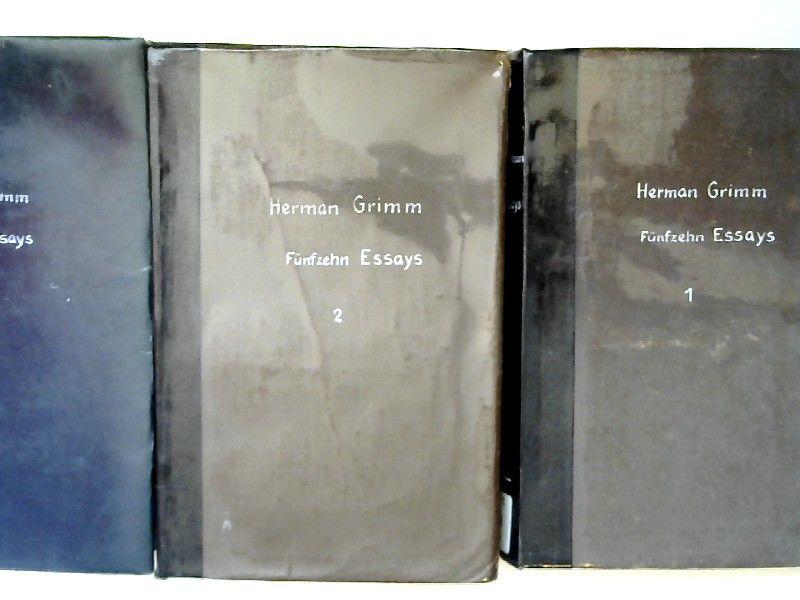 Grimm, Herman Friedrich: 3 Bücher zusammen - Herman Grimm: Fünfzehn Essays. Teil 1 bis 3.