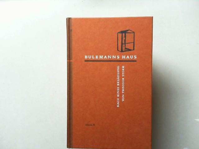 Harten, Rolf: Bulemanns Haus. Nach einer Erzählung von Theodor Storm. Illustrationen Ulrike Kaster. Text Rolf Harten. [edition X]