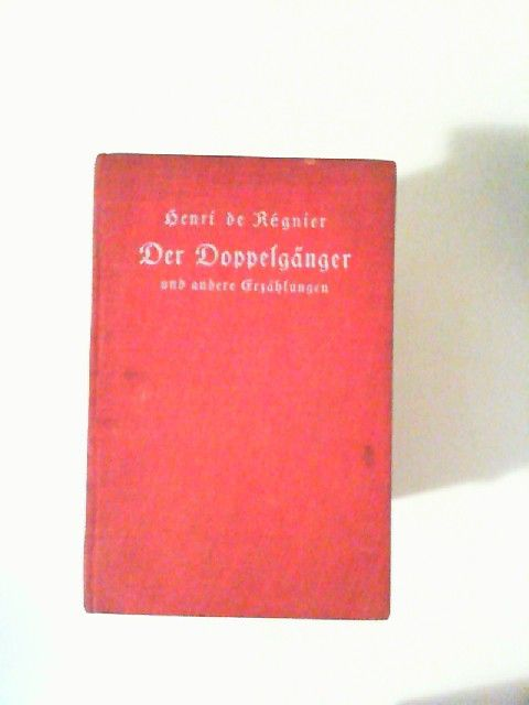 Henri, de Regnier: Der Doppelgänger und andere Erzählungen. [Nr. 112] Autorisierte Übersetzung aus dem Französischen von R. Collin.
