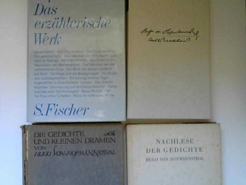 Hofmannsthal, Hugo von: Hugo von Hofmannsthal - vier Bücher zusammen: 1) Carl J. Burckhardt. Briefwechsel; 2) Nachlese der Gedichte; 3) Das erzählerische Werk; 4) Die Gedichte und kleinen Dramen.