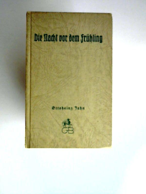 Jahn, Ottoheinz: Die Nacht vor dem Frühling. Herausgeber Johannes Paul Wozniak. [21. Bändchen: Greif Bücherei.]