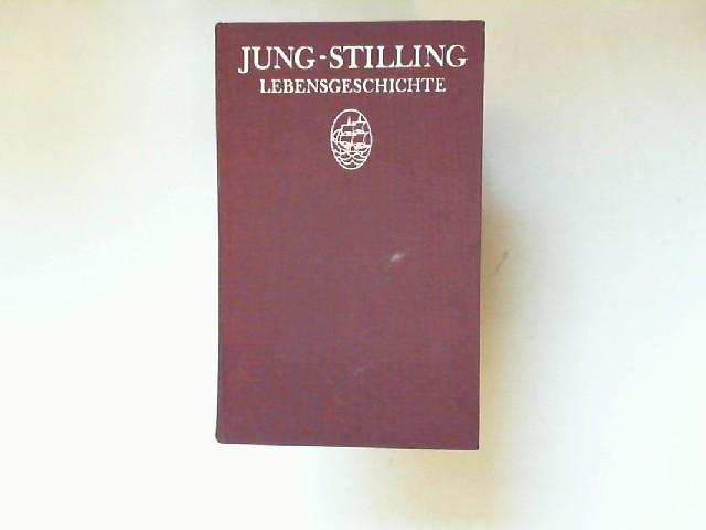Jung-Stilling, Johann Heinrich: Lebensgeschichte.