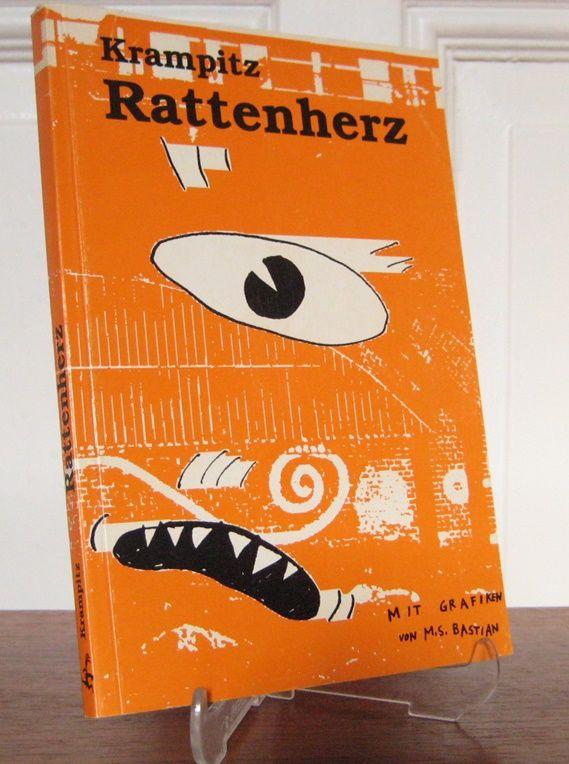 Krampitz, Karsten: Rattenherz. Mit Illustrationen von M. S. Bastian und einem Danachwort von Mario Wirz.