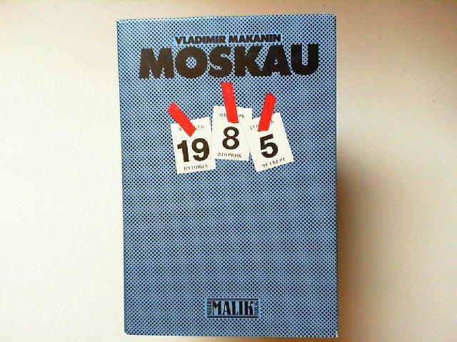 Makanin, Vladimir: Moskau 1985 Erzählungen I - Klutscharjow und Alimuschkin. Der Fluß mit der reißenden Strömung. Der Mann aus dem Gefolge.