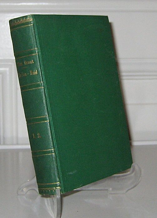 """Miss Grant: 2 Bände in einem Band: The Sun-Maid. A Romance. In Two Volumes. Vol. I. / Vol. II. By Miss Grant, author of """"Victor Lescar"""", etc. [Collection of British Authors. Tauchnit Edition. Vol. 1647, 1648]."""