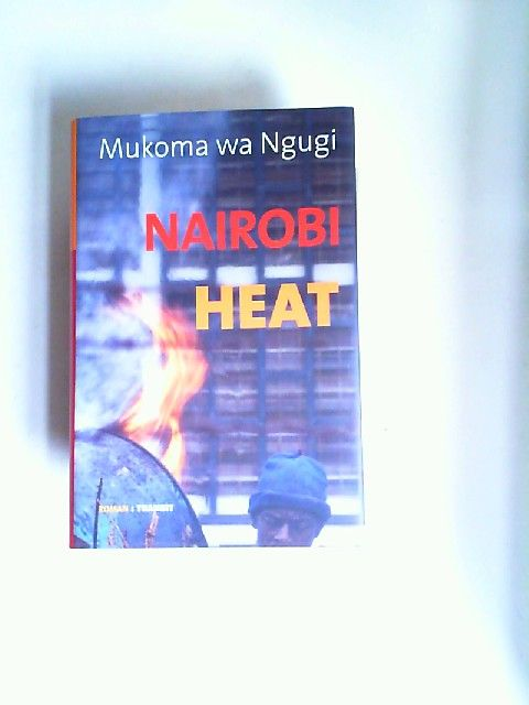Ngugi, Mukoma wa und Rainer Nitsche (Übers.): Nairobi heat. Aus dem amerikanischen Englisch von Rainer Nitsche