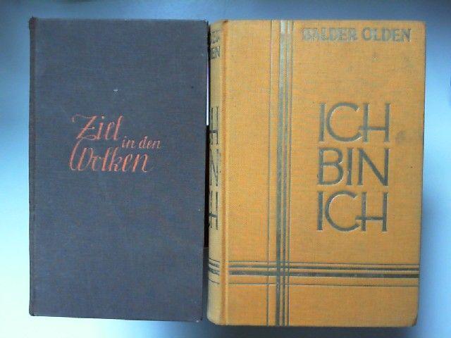 Olden, Balder: Balder Olden - 1 Buch und 1 Zugabe: Ziel in den Wolken. Roman. ZUGABE: Ich bin Ich. Der Roman Carl Peters.