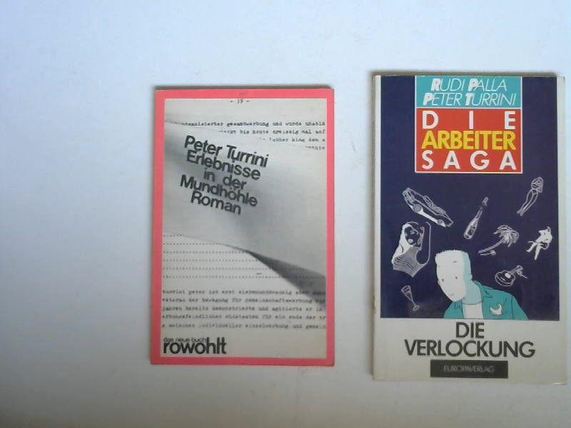 Palla, Rudi und Peter Turrini: 2 Bücher zusammen: 1) Die Verlockung : ein Drehbuch (Die Arbeitersaga), ) Peter Turrini: Erlebnisse in der Mundhöhle.