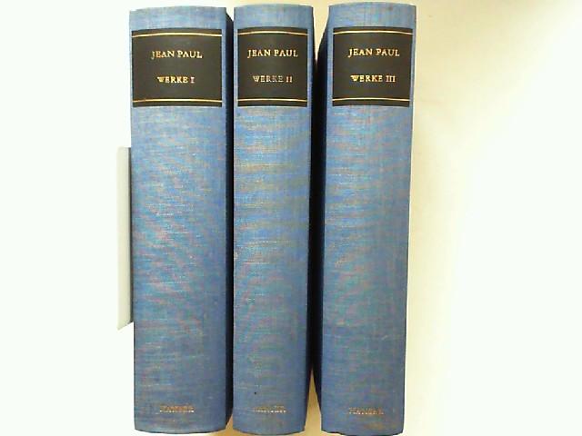 Paul, Jean, Norbert Miller (Hg.) und Walter Höllerer (Nachwort): Jean Paul - Werke in drei Bänden - Band I, II und III. [Hanser Klassiker Volksausgaben]