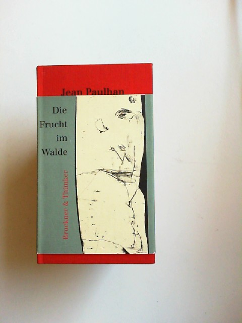 Paulhan, Jean und Maurice Blanchot: Die Frucht im Walde : récits. Mit einem Essay von Maurice Blanchot.