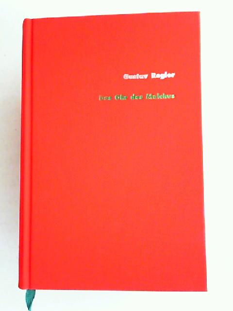 Regler, Gustav, Hermann Gätje (Hg.) und Gerhard Schmidt-Henkel (Hg.); Ralph Schock (Hg.); Günter Scholdt (Hg.): Das Ohr des Malchus. Eine Lebensgeschichte. Gustav Regler Werke Band 10.