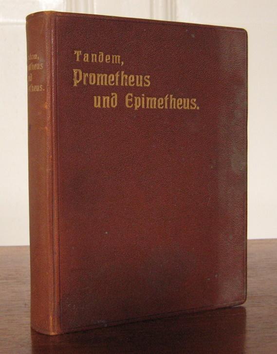 Tandem, Carl Felix (Carl Spitteler): Prometheus und Epimetheus. Ein Gleichnis von Carl Felix Tandem. Erster Theil.