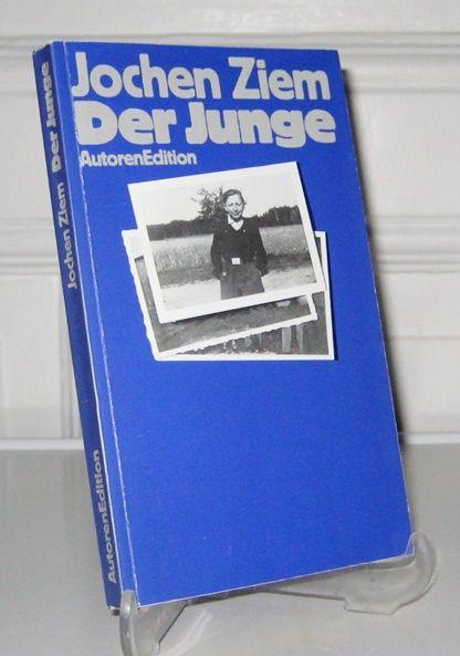 Ziem, Jochen: Der Junge. Eine Entwicklung in sieben Bildern. Hrsg. von Gerhard Fuchs, Heinar Kipphardt, Uwe Timm. (Mit personalisierter Widmung und der Signatur des Autors auf dem Vortitel).