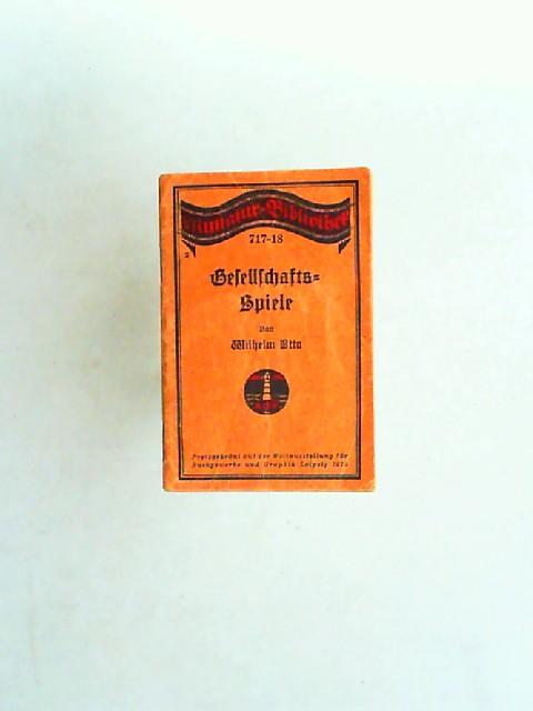 Otto, Wilhelm: Gesellschaftsspiele ( Miniatur-Bibliothek 717-18)