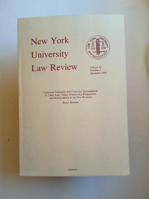 Abraham, David: Individual autonomy and Collective Empowerment in Labor Law: Union Membership Resignations and Strikebraking in the New Economy. [New York University Law Review Volume 63, Number 6, December 1988]