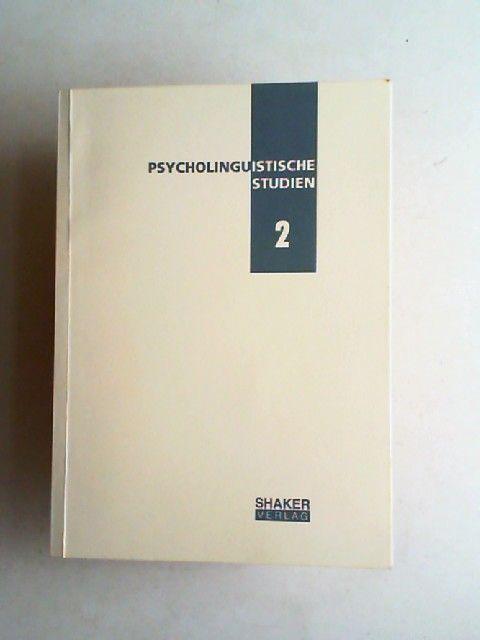 Bertau, Marie-Cécile (Hrsg.), Anke Werani (Hrsg.) und Gerd Kegel (Hrsg.): Psycholinguistische Studien 2.