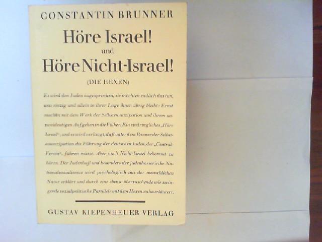 Brunner, Constantin: Höre Israel! und Höre Nicht-Israel! (Die Hexen).