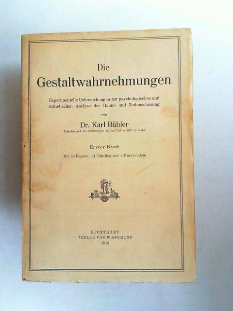 Bühler, Karl: Die Gestaltwahrnehmung. Experimentelle Untersuchungen zur psychologischen und ästhetischen Analyse der Raum- und Zeitanschauung. Erster Band.