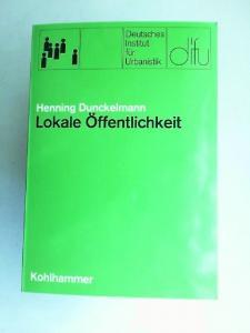 Dunckelmann, Henning: Lokale Öffentlichkeit. Eine gemeindesoziologische Untersuchung. [Schriften des Deutschen Instituts für Urbanistik. Band 51]