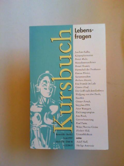 Enzensberger, Hans Magnus, Karl Markus Michel Ingrid Karsunke u. a.: Kursbuch 128 Juni 1997: Lebensfragen 0