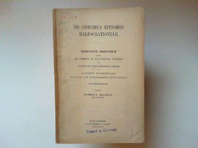 Kalkoff, Georgius: De codicibus epitomes harpocrationeae. Dissertatio inauguralis historica.