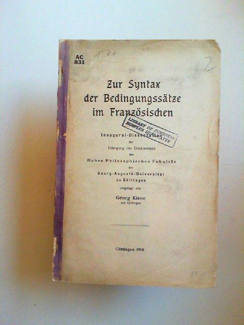 Kiene, Georg: Zur Syntax der Bedingungssätze im Französischen. Inaugural-Dissertation zur Erlangung der Doktorwürde