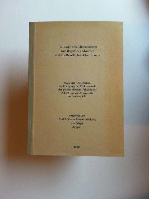 Mikkawy, Abdel-Ghaffar Hassan: Philosophische Untersuchung zum Begriff des Absurden und der Revolte bei Albert Camus. Dissertation.