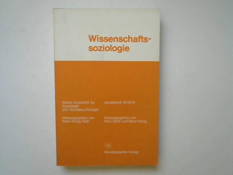 Stehr, Nico und René König (Hgg.): Wissenschaftssoziologie. Studien und Materialien. Hrsg. von Nico Stehr u. René König. [Kölner Zeitschrift für Soziologie und Sozialpsychologie, Bd. 18].