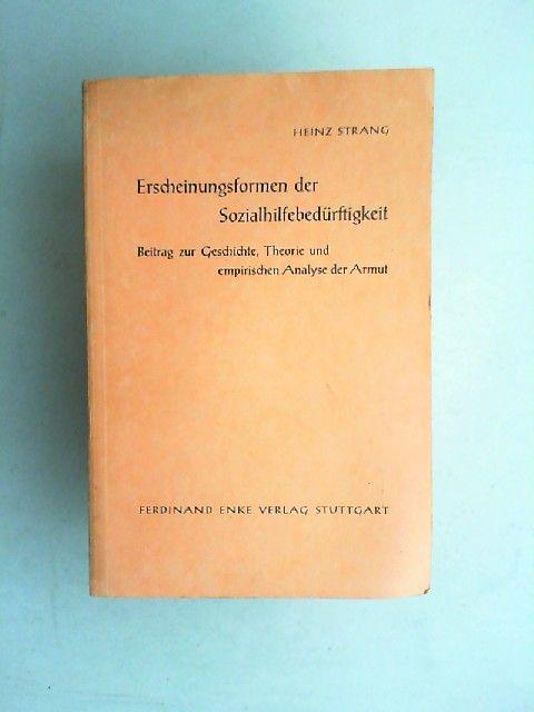 Strang, Heinz: Erscheinungsformen der Sozialhilfebedürftigkeit. Beitrag zur Geschichte, Theorie und empirischen Analyse der Armut. Mit einem Geleitwort von G. Wurzbacher.