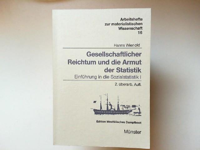 Wienold, Hanns: Gesellschaftlicher Reichtum und die Armut der Statistik. Einführung in die Sozialstatistik 1 [Arbeitshefte zur materialistischen Wissenschaft 16]