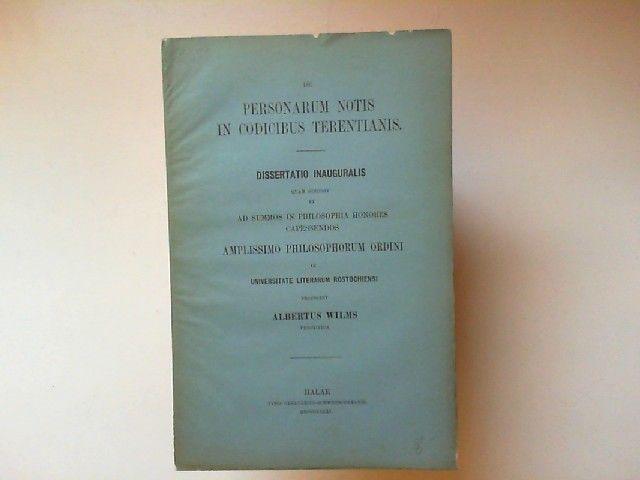 Wilms, Albertus: Personarum notis in codicibus terentianis. Dissertatio inauguralis.