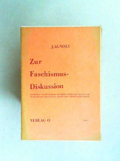 Agnoli, Johannes: Zur Faschismusdiskussion. Ein Beitrag zur Bestimmung des Verhältnisses von Politik und Ökonomie und der Funktion des heutigen bürgerlichen Staates. Gehalten und diskutiert am 2.6.1972 in der ESG-Forumsreihe Hamburg.