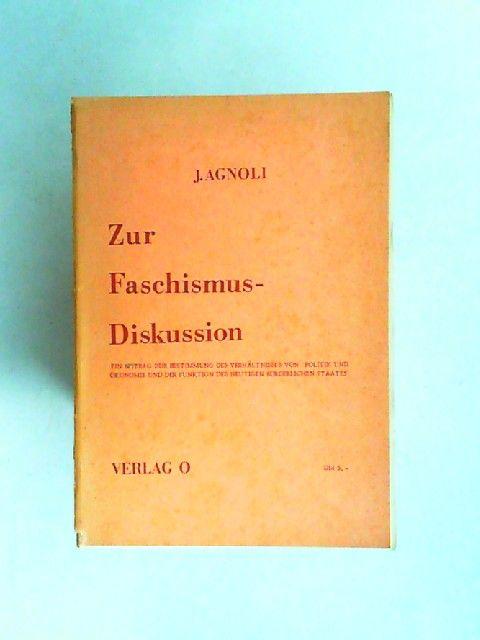 Agnoli, Johannes: Zur Faschismusdiskussion. Ein Beitrag zur Bestimmung des Verhältnisses von Politik und Ökonomie und der Funtion des heutigen bürgerlichen Staates. Gehalten und diskutiert am 2.6.1972 in der ESG-Forumsreihe Hamburg.