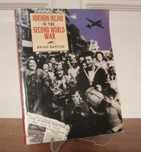 Barton, Brian: Northern Ireland in the Second World War.