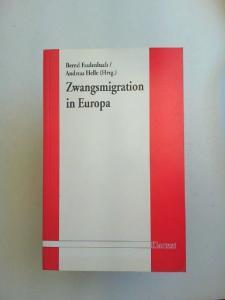 Faulenbach, Bernd und Andreas Helle (Hg.): Zwangsmigration in Europa: Zur wissenschaftlichen und politischen Auseinandersetzung um die Vertreibung der Deutschen aus dem Osten.
