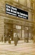 Koch, Eric: Die Braut im Zwielicht : Erinnerungen. Mit einem Vorw. von Alfred Grosser. Aus dem Engl. von Ruth Keen und Stefan Weidle