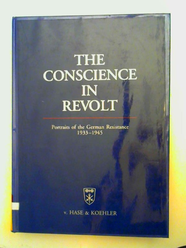 Leber, Annedore [ed.], Willy Brandt [coorp.] and Dietrich Bracher [coorp.]: The conscience in revolt. Portraits of the German Resistance 1933 - 1945. Collected and edited by Annedore Leber in cooperation with Willy Brandt and Karl Dietrich Bracher. Re-edi