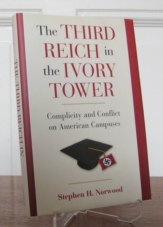 Norwood, Stephen H.: The Third Reich in the Ivory Tower. Complicity and Conflict on American Campuses.