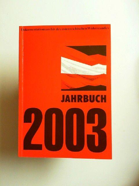 Schindler, Christine (Red.): Dokumentationsarchiv des österreichischen Widerstandes/ Jahrbuch 2003: Schwerpunkt Exil.