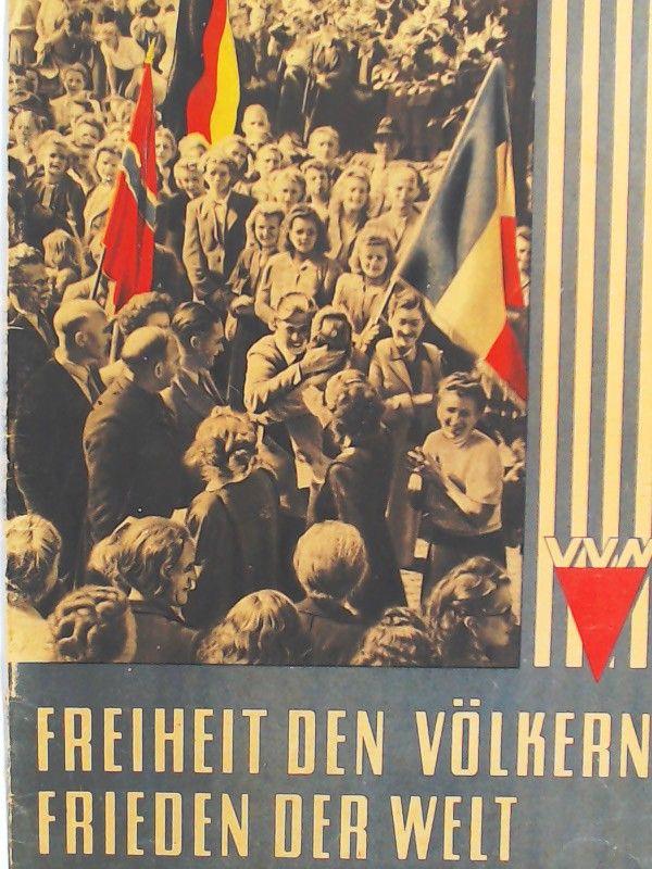 Schumann, Heinz und Erich Klückmann (Bearb.): Freiheit den Völkern - Frieden der Welt. Internationale Friedens- und Gedächtniskundgebung für die Opfer des faschistischen Terrors. 10. - 12. September 1949.