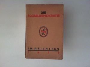 Die Sozialdemokratie im Reichstag [Reichstage] 1925. Bericht über die Tätigkeit der sozialdemokratischen Reichstagsfraktion von Januar bis August 1925. Herausgegeben vom Parteivorstand der Sozialdemokratischen Partei Deutschlands.