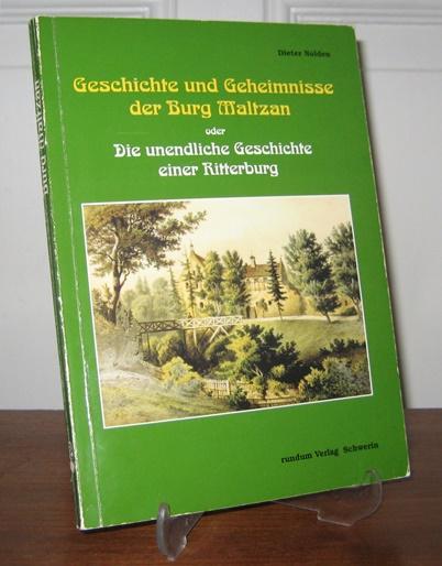 Nolden, Dieter: Geschichte und Geheimnisse der Burg Maltzan. Oder die unendliche Geschichte einer Ritterburg.