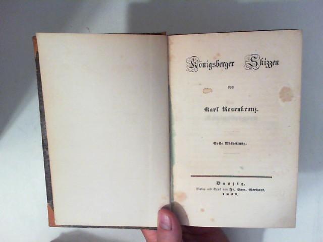 Rosenkranz, Karl: Königsberger Skizzen. Erste und zweite Abtheilung [in einem Buch]