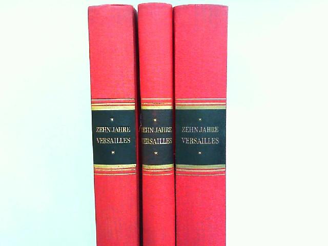 Schnee, Heinrich (Hg.), Hans Draeger (Hg.) und Karl C. Loesch (Hg.); Max Hildebert Boehm (Hg.): 1919 - 1929. Zehn Jahre Versailles - Band 1 bis 3 zusammen: I. Band: Der Rechtsanspruch auf Revision. Der Kampf um die Revision. Die wirtschaftlichen Folgen de