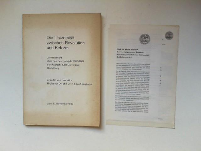 Baldinger, Prof. Dr. phil. Dr. h.c. Kurt: Die Universität zwischen Revolution und Reform. Jahresbericht über das Rektoratsjahr 1968/1969 der Ruprecht-Karl-Universität Heidelberg erstattet von Prorektor Prof. Dr. phil. Dr. h.c. Kurt Baldinger zum 22. No...