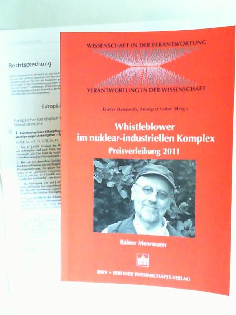 Deiseroth, Dieter (Hrsg.), Annegret (Hrsg.) Falter und Rainer Moormann: Whistleblowing im nuklear-industriellen Komplex. Preisverleihung 2011: Dr. Rainer Moormann. [Wissenschaft in der Verantwortung]