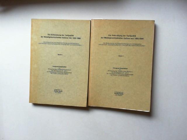 Genth, Renate: Die Entwicklung der Tarifpolitik der Metallgewerkschaften Italiens von 1950 -1968 - Die Entwicklung des Zusammenhangs von betriebsnaher und zentraler Gewerkschaftspolitik innerhalb der Automobilindustrie. Band 1 und 2. Inaugural-Dissertatio